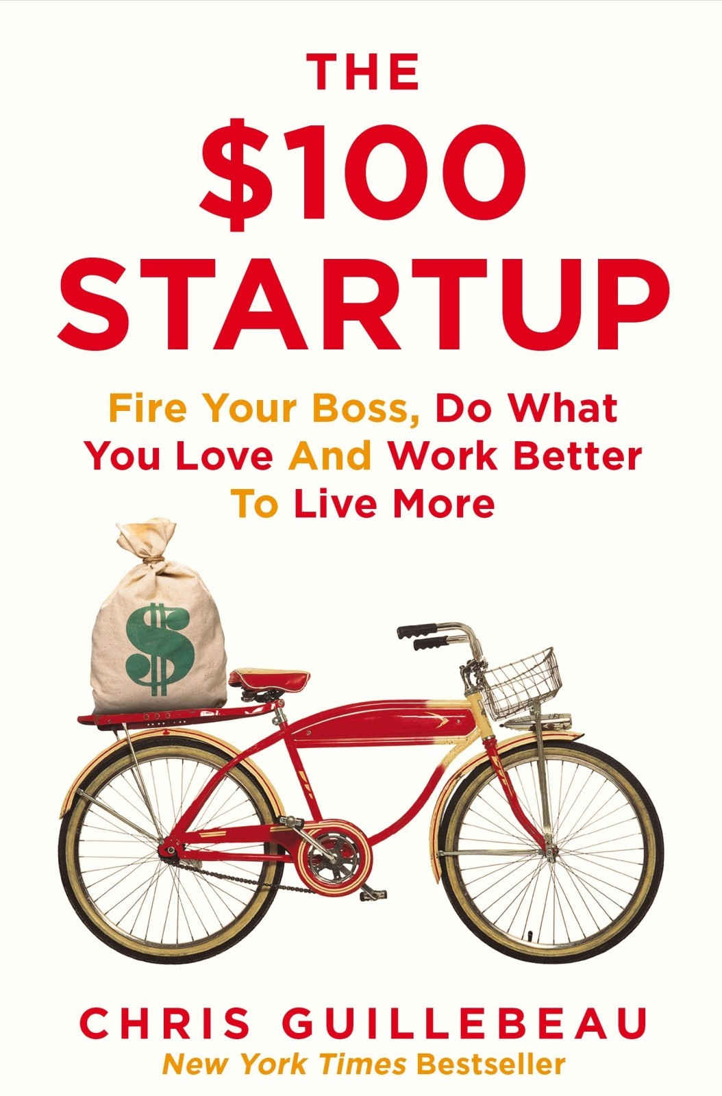 The $100 Startup_ Reinvent the Way You Make a Living, Do What You Love, and Create a New Future 封面