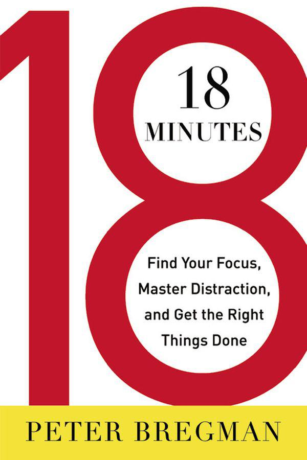 18 Minutes: Find Your Focus, Master Distraction, and Get the Right Things Done 封面